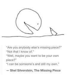 Missing Piece -- Shel Silverstein                                                                                                                                                      More