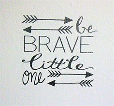 Be Brave Little One Wall Decal LimeYours https://www.amazon.com/dp/B01N4I6YLA/ref=cm_sw_r_pi_dp_x_REYzyb8PHWZG1
