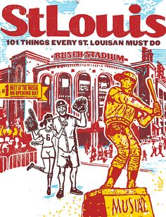 April 2013: 101 Things Every St. Louisan Must Do