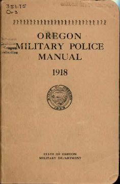 Oregon military police manual, 1918, by the Oregon Adjutant-General's Office