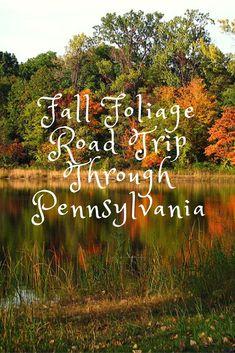 Travel | Pennsylvania | Road Trip | Fall Road Trip | Fall Foliage | Fall Activities | Autumn Activities