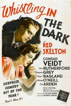 Whistling in the Dark (MGM, One Sheet X Comedy. Starring Red Skelton, Conrad Veidt, - Available at Sunday Internet Movie Poster. Red Skelton, Old Movies, Vintage Movies, A Perfect Murder, Ann Rutherford, Eve Arden, Conrad Veidt, Oscar Winning Movies, Principal