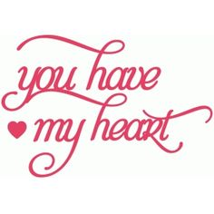 Silhouette Design Store - View Design you have my heart Sexy Love Quotes, Love Quotes For Her, Romantic Love Quotes, Quotes For Him, Daily Quotes, Be Yourself Quotes, Love You Images, Card Sentiments, Husband Quotes