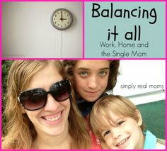 Balancing it all Work Home and the Single Mom