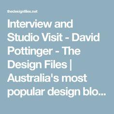 Interview and Studio Visit - David Pottinger - The Design Files | Australia's most popular design blog.