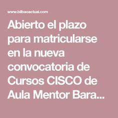 Abierto el plazo para matricularse en la nueva convocatoria de Cursos CISCO de Aula Mentor Barakaldo - Bilbaoactual Bilbaoactual
