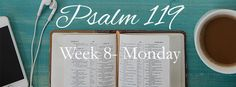 {Week 8 - Monday Post} How do we become lovers of truth – not just in theory – but also practically? Through praise. #Psalm119 Bible Study @ LoveGodGreatly.com
