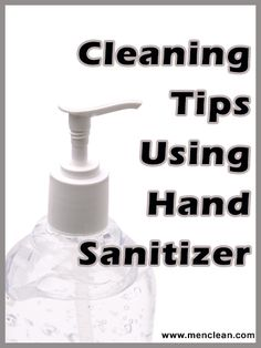Cleaning Tips Using Hand Sanitizer #menclean