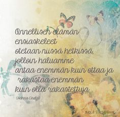 Kirjoitin kauneimman runoni iltaruskoon meren vaahtoon linnunlennon vanaan. Vain sinä ymmärsit sen. Ja tulit. (Maaria Leinonen) Finnish Words, Most Beautiful Words, Enjoy Your Life, Wise Words, Poems, Life Quotes, Thankful, Mindfulness