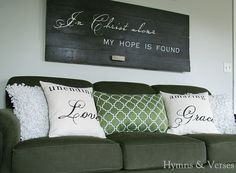 @Sandra Brenning-Weston and Verses: Hymns & Verses House Tour - love the verse on the wood over the couch!