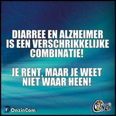 25 Unknown Facts About Dementia Diarree en Alzheimer Funny Note, Funny Pix, Funny Texts, Funny Quotes About Life, Life Quotes, Humor Quotes, Funky Quotes, Dutch Quotes, Lessons Learned In Life