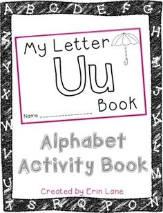 "Yay!  Let's learn letter U!  Alphabet Activity Books are a FUN, interactive way to help preschoolers and kinders learn their letters!Students get to practice their letter skills, while also using their fine motor skills with cutting, pasting, writing and coloring.Alphabet Activity Books are an effective way to teach the ""letter of the week"" and can be used as a literacy center or for extra practice at home."