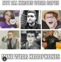 They aren't my heroes but they is my fav 'tubers