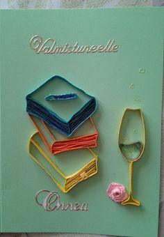 Graduation card; books and shampagne and rose by quilling