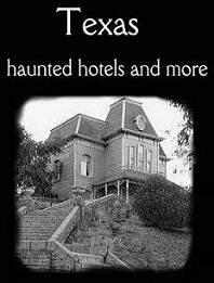 Haunted Hotels in Texas - texashauntsociety.com  YESSSSS!!! haha! i would be terrified but sooooo intrigued!