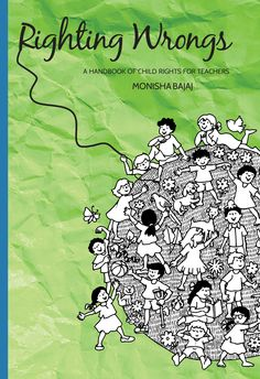RIghting Wrongs: A Handbook of Child Rights for Teachers by Monisha Bajaj