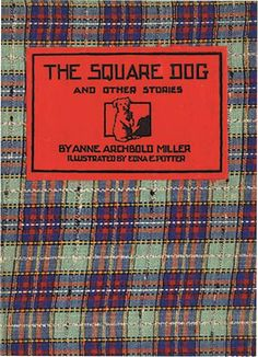Square Dog and Other Stories by Anne Archbold Miller, illustrations by Edna Potter 4 Story, Dog Books, Vintage Illustrations, Cover, Dogs, Pet Dogs, Doggies