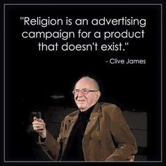 Atheism, Religion, God is Imaginary. Religion is an advertising campaign for a product that doesn't exist.
