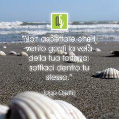 """""""Non aspettare che il vento gonfi la vela della tua fortuna: soffiaci dentro tu stesso."""" [Ugo Ojetti] #aforisma #UgoOjetti #vita http://www.atelier-grafico.it/chi-siamo/"""
