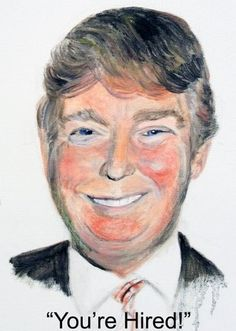 1 Donald Trunp Print   YOU'RE HIRED      17x11 by ArtByMarilyn, $16.00