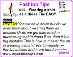 #DESIGN #PODCAST  Fashion Tips    026 - Wearing a shirt as a dress? The EASY GUIDE!    LISTEN...  http://podDVR.COM/?c=57ab835a-60d7-9a2d-3111-1e69c7ca7c27