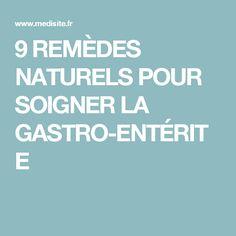 9 REMÈDES NATURELS POUR SOIGNER LA GASTRO-ENTÉRITE