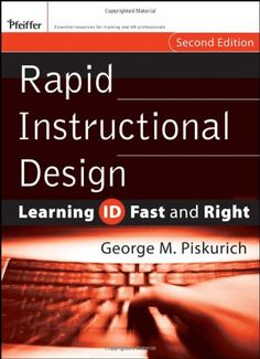 Rapid Instructional Design: Learning ID Fast and Right by George M. Piskurich http://www.amazon.com/dp/0787980730/ref=cm_sw_r_pi_dp_y3Efvb0DG4DQ5