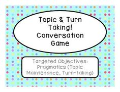 "Use this social skills game to target the pragmatic language goals of topic maintenance and conversational turn-taking!Product contains directions for game, topic sheet, visuals for ""on topic"" and ""off topic,"" as well as a student self-assessment handout."