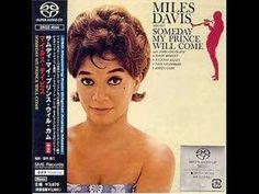 Probablemente, mi canción favorita de Miles Davis: Someday My Prince Will Come.