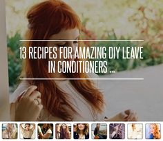 13 #Recipes for Amazing DIY Leave in Conditioners ... - Hair