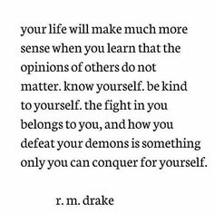 Rm Drake, Be Kind To Yourself, Wisdom Quotes, Inspire Me, Feel Good, Knowing You, Give It To Me, Inspirational Quotes, Thoughts