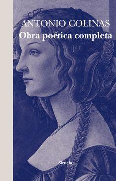 """""""Obra poética completa (1967-2010)"""" Antonio Colinas.  En este volumen el lector…"""