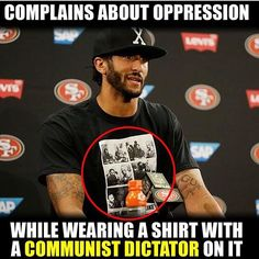 Cuban Dictator Fidel Castro on his tee-shirt and he's protesting oppression? If he lived in Cuba he would be starving and no athletic career. What a FREAKING IDIOT!
