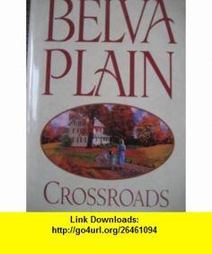 Crossroads (9781616792404) Belva Plain , ISBN-10: 161679240X  , ISBN-13: 978-1616792404 , ASIN: B001Y8H2YY , tutorials , pdf , ebook , torrent , downloads , rapidshare , filesonic , hotfile , megaupload , fileserve