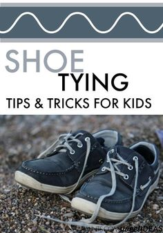 Try these shoe tying tips and tricks for teaching kids how to tie their shoes, from an Occupational Therapist