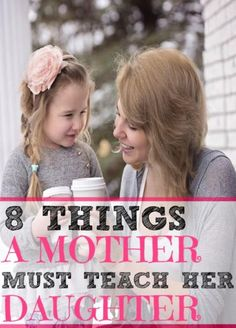 8 THINGS A MOTHER MUST TEACH HER DAUGHTER Number seven!!!!! Our daughters must know this!