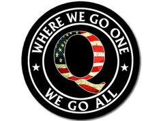 Black Round w/USA Q - Where We Go One We Go All Sticker (qanon Trump - Trump Collectible Gifts and Memorabilia Funny Stickers, Bumper Stickers, Best Q, Us Forest Service, Black Truck, Game Theory, Badge Design, White Vinyl, Bmw Logo