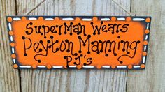 Superman wears Peyton Manning PJs...We KNOW its true :) Perfect item to hang in your home, office, man cave, sports bar or anywhere you want