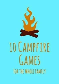 10 Campfire Games for the Whole Family! #camping #outdoorkids #familyvacation