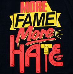 More Fame More Hate