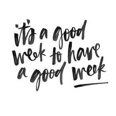It`s a good week to have a good week