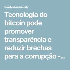Tecnologia do bitcoin pode promover transparência e reduzir brechas para a corrupção - 12/09/2016 - Ronaldo Lemos - Colunistas - Folha de S.Paulo