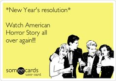 *New Year's Resolution*  Watch American Horror Story all over again!!!  Oh this is definitely be one resolution I will be sure to keep! #AHS #Coven