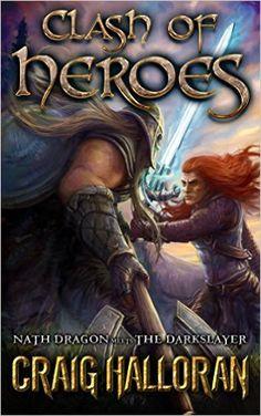 Amazon.com: Clash of Heroes: Nath Dragon meets The Darkslayer eBook: Craig Halloran: Kindle Store