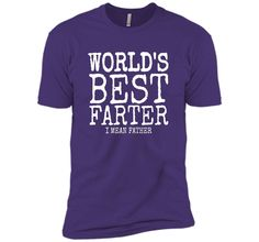 Mens Mens Funny Father's Day Gifts World's Best Farter I Mean T-S