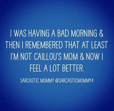 Could be worse. (via Sarcastic Mommy)
