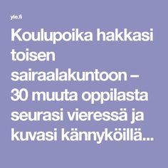 Koulupoika hakkasi toisen sairaalakuntoon – 30 muuta oppilasta seurasi vieressä ja kuvasi kännyköillä   Yle Uutiset   yle.fi