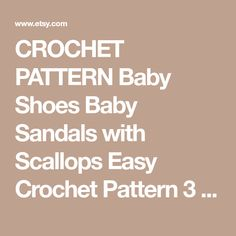 CROCHET PATTERN Baby Shoes Baby Sandals with Scallops Easy Crochet Pattern 3 sizes Photo Tutorial Digital File Instant Download