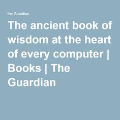 The ancient book of wisdom at the heart of every computer | Books | The Guardian