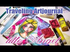 Traveling Artjournal: Little Angel » Creative Creations by Andrea Gomoll